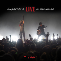 Sugarland - Live on the Inside (Live)