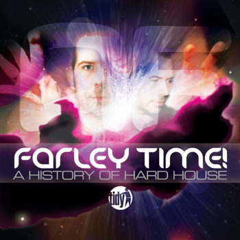 Various Artists - Farley Time! A History Of Hard House