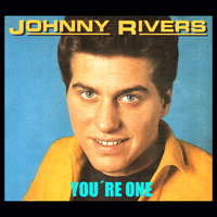 Johnny Rivers - You're One