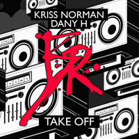 Kriss Norman & Dany H - Take Off