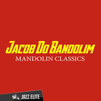 Jacob Do Bandolim - Mandolin Classics