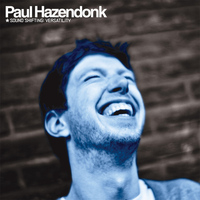 Paul Hazendonk - Sound Shifting: Versatility (CD1 - Body)