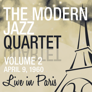 The Modern Jazz Quartet - Live in Paris, Vol. 2 - The Modern Jazz Quartet