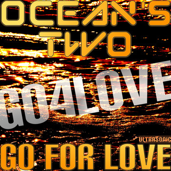 Ocean's Two - Go for Love