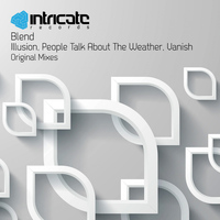 Blend - Illusion / People Talk About the Weather / Vanish
