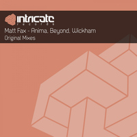Matt Fax - Anima / Beyond / Wickham