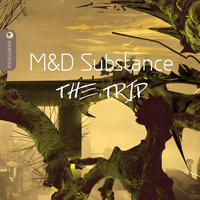 M&D Substance - The Trip