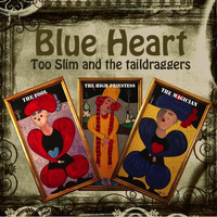 Too Slim and the Taildraggers - Blue Heart
