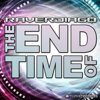 Raverdiago - The End of Time