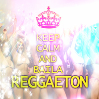 Varios - Keep Calm And Baila Reggaeton
