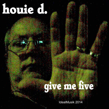 houie d. - Give Me Five