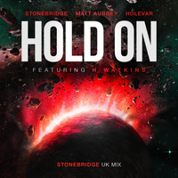Stonebridge - Hold on (StoneBridge U.K. Mix) [feat. H Watkins]