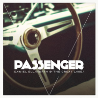 Daniel Ellsworth & The Great Lakes - Passenger