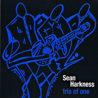 Sean Harkness - Trio of One