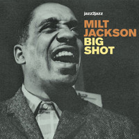 Milt Jackson - Big Shot - Ballads and Soul