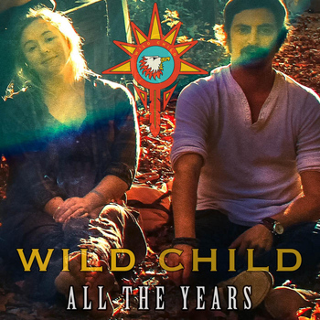 Wild Child - All the Years