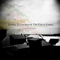 Daniel Ellsworth & The Great Lakes - Civilized Man