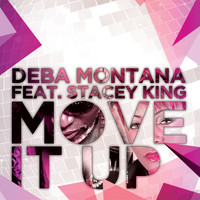 Deba Montana feat. Stacey King - Move It Up