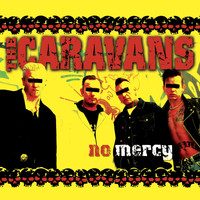 The Caravans - No Mercy