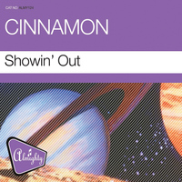 Cinnamon - Almighty Presents: Showin' Out - Single