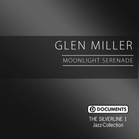 Glen Miller - The Silverline 1 - Moonlight Serenade