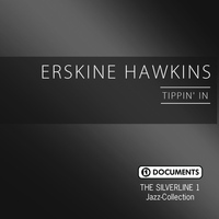 ERSKINE HAWKINS - The Silverline 1 - Tippin' In