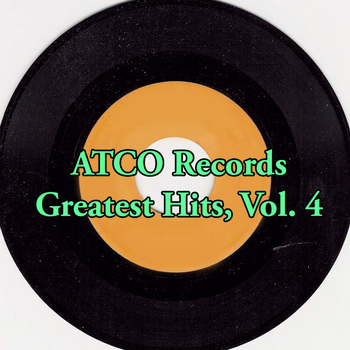 Various Artists - Atco Records Greatest Hits, Vol. 4