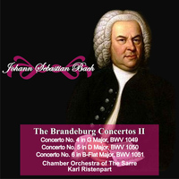 "Karl Ristenpart - Johann Sebastian Bach: ""The Brandeburgo Concertos II"" Concerto No. 4 in G Major, BWV 1049 - Concerto No. 5 in D Major, BWV 1050 - Concerto No. 6 in B-Flat Major, BWV 1051"