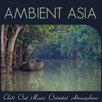 Mr. Ambient Donovan - Ambient Asia. Chill out Music Oriental Atmosphere