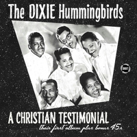 The Dixie Hummingbirds - A Christian Testimonal