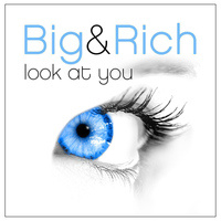 Big & Rich - Look at You