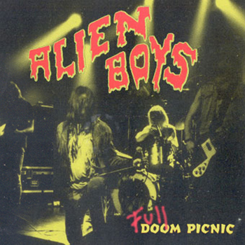Alien Boys - Full Doom Picnic