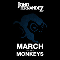 Jono Fernandez - March of the Monkeys