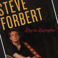 Steve Forbert - Live In Lexington