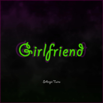 SiAngie Twins - Girlfriend