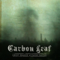 Carbon Leaf - Ghost Dragon Attacks Castle