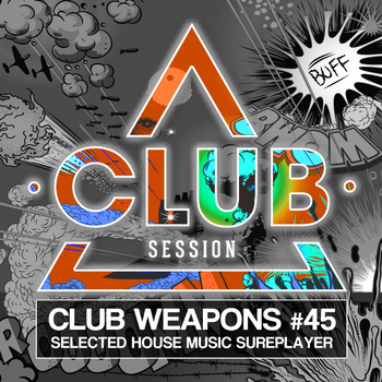 Various Artists - Club Session Pres. Club Weapons No. 45