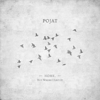 Pojat - Home, Not Where I Left It