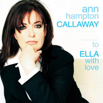 Ann Hampton Callaway - To Ella With Love