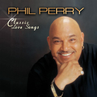 Phil Perry - Classic Love Songs