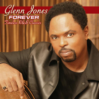 Glenn Jones - Forever: Timeless R&B Classics