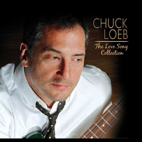 Chuck Loeb - The Love Song Collection
