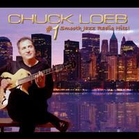 Chuck Loeb - #1 Smooth Jazz Radio Hits!