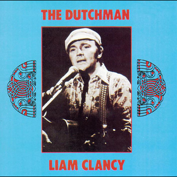 Liam Clancy - The Dutchman