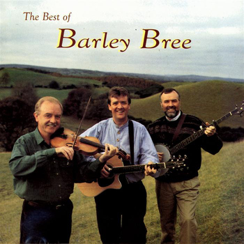 Barley Bree - The Best Of Barley Bree