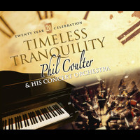 Phil Coulter - Timeless Tranquility (Twenty Year Celebration)