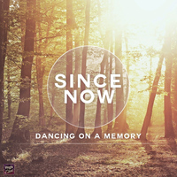 Since Now - Dancing on a Memory