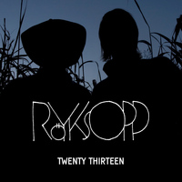Röyksopp - Twenty Thirteen