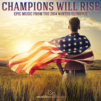 Audiomachine - Champions Will Rise: Epic Music from the 2014 Winter Olympics