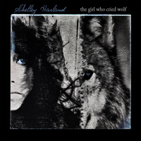 Shelley Harland - The Girl Who Cried Wolf